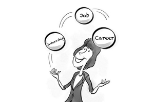 cartoon of woman juggling three balss, labeled internship, job & career